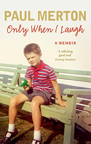 Only When I Laugh: My Autobiography (English Edition)