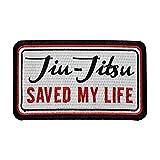 Jiu Jitsu Gi Patch BJJ JIU-JITSU SAVED MY LIFE Iron-on 100% Embroidered