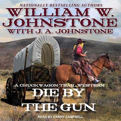 Die by the Gun Audiobook By William W. Johnstone,                                                                                        J.A. Johnstone - with cover art