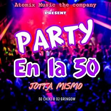 Party en la 50