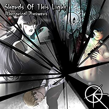 Shards Of This Light