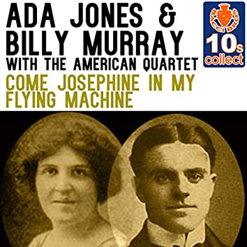Come Josephine in My Flying Machine (Remastered) [with The American Quartet] - Single