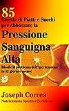 85 Ricette di Piatti e Succhi per Abbassare la Pressione Sanguigna Alta: Risolvi il problema...
