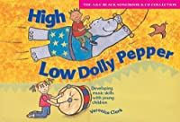 High Low Dolly Pepper (Book + CD): Developing Music Skills with Young Children (Songbooks) by Veronica Clark(2002-08-30)