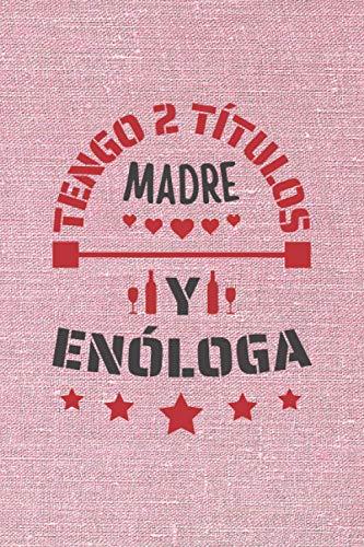 TENGO 2 TÍTULOS MADRE Y ENÓLOGA: CUADERNO DE NOTAS. CUADERNO DE APUNTES, DIARIO O AGENDA. REGALO ORIGINAL Y CREATIVO PARA EL DÍA DE LA MADRE.