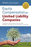 Equity Compensation for Limited Liability Companies (LLCs), 3rd ed.