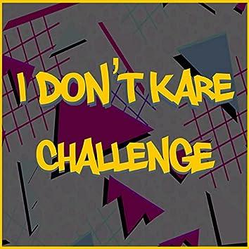 I Don't Kare Challenge