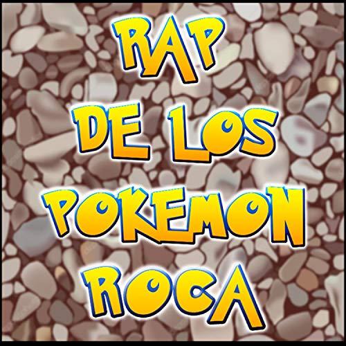 Rap de Los Pokemon Tipo Roca