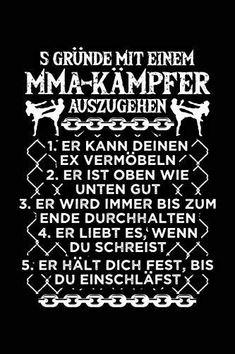 5 Gründe mit einem MMA-Kämpfer auszugehen: Notizbuch / Notizheft für MMA Muay Thai Karate Kickboxing Wrestling A5 (6x9in) liniert mit Linien