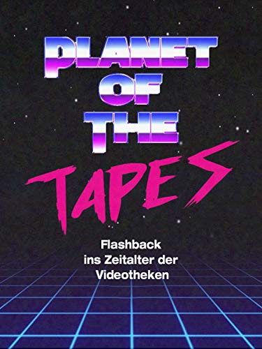 Planet of the Tapes - Flashback ins Zeitalter der Videotheken