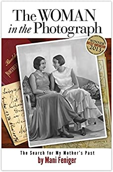 The Woman in the Photograph: The Search for My Mother's Past by [Mani Feniger]