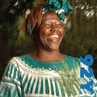 Nobel Laureate Wangari Muta Maathai with Chris Johnsat the 92nd Street Y audiobook cover art