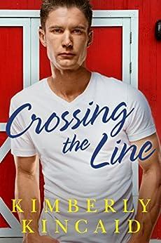 Crossing the Line (Cross Creek Book 2) by [Kimberly Kincaid]