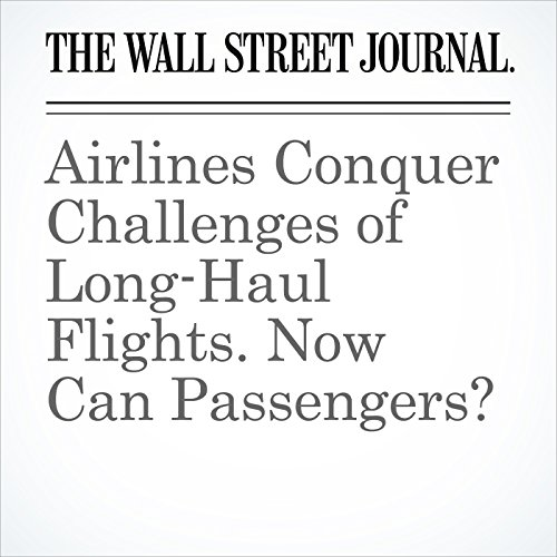 Airlines Conquer Challenges of Long-Haul Flights. Now Can Passengers? copertina