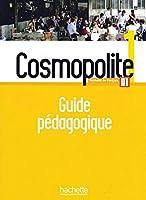 Cosmopolite 1. Méthode de français. Guide pédagogique