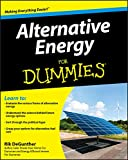 Alternative Energy For Dummies - Author: Rik DeGunther