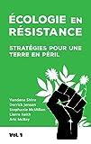 Ecologie en résistance - Stratégies pour une terre en péril (volume 1)
