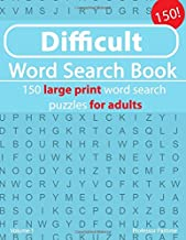 Difficult Word Search Book: 150 large print word search puzzles for adults (Difficult Word Search Book's) (Volume 1)
