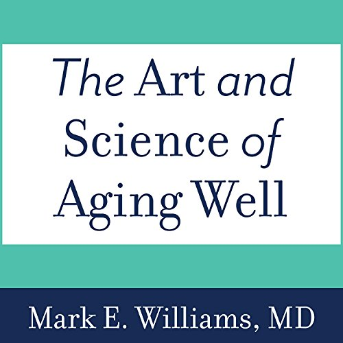 The Art and Science of Aging Well cover art