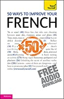 50 Ways to Improve your French (Teach Yourself)