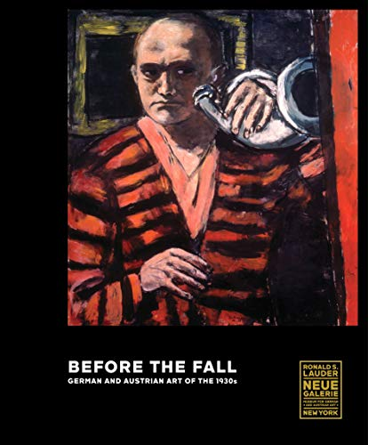 Before the Fall: German and Austrian Art of the 1930s
