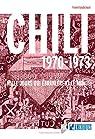 Chili 1970-1973: Mille jours qui ébranlèrent le monde par Gaudichaud