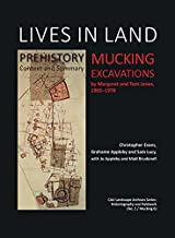 Lives in Land – Mucking excavations: Volume 1. Prehistory, Context and Summary (CAU Landscape Archive Series: Historiography & Fieldwork 2/Mucking 6) (English Edition)