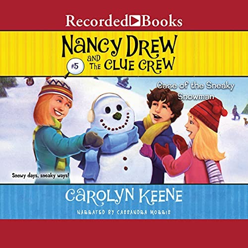 The Case of the Sneaky Snowman: Nancy Drew and the Clue Crew, Book 5