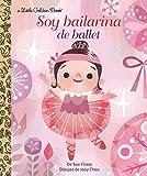 Soy Bailarina de Ballet (Little Golden Book)