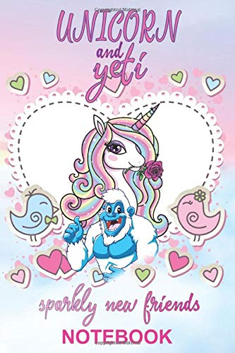 unicorn and yeti sparkly new friends: Lined Notebook journal,100 page 6x9,unicorn gifts tents,unicorn and yeti acorn,unicorn and yeti friends rock