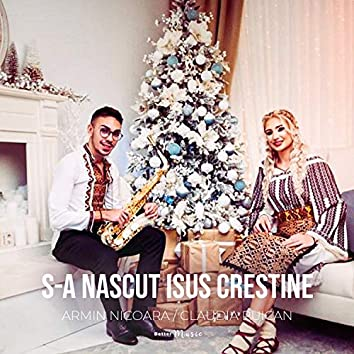S-A Nascut Isus Crestine