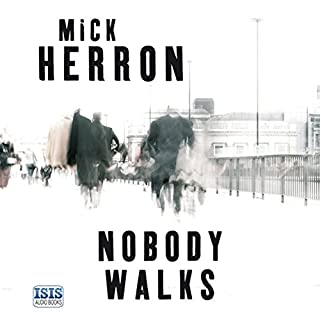 Nobody Walks                   By:                                                                                                                                 Mick Herron                               Narrated by:                                                                                                                                 Seán Barrett                      Length: 6 hrs and 52 mins     141 ratings     Overall 4.4
