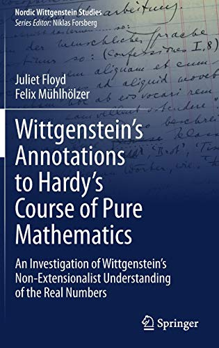 Wittgenstein's Annotations to Hardy's Course of Pure Mathematics: An Investigation of...