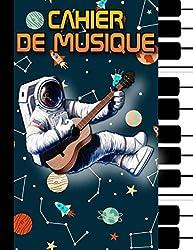 Cahier de Musique: Carnet de Musique pour Enfants - Partitions Vierges - 100 Pages - Grand Format - Couverture Astronaute - Guitariste.