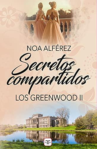 Secretos compartidos (Los Greenwood 2) de Noa Alférez