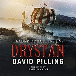 Leader of Battles (IV): Drystan      Leader of Battles, Book 4              By:                                                                                                                                 David Pilling                               Narrated by:                                                                                                                                 Paul Jenkins                      Length: 8 hrs and 28 mins     Not rated yet     Overall 0.0