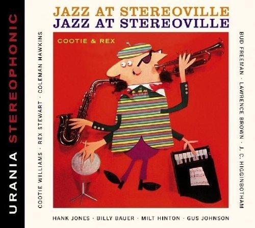 Jazz at Stereoville. Cootie & Rex. by Cootie Williams, Rex Stewart, Lawrence Brown, J. C. Higginbotham, Coleman Hawkin
