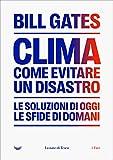 Clima come evitare un disastro. Le soluzione di oggi. Le...
