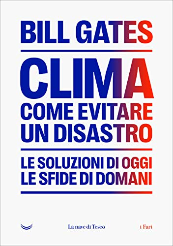 Clima come evitare un disastro. Le soluzione di oggi. Le sfide di domani