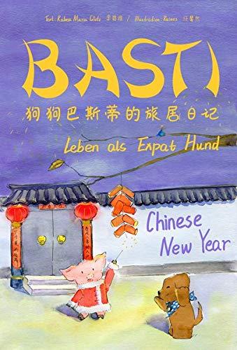 BASTI: Leben als Expat Hund: Chinese New Year
