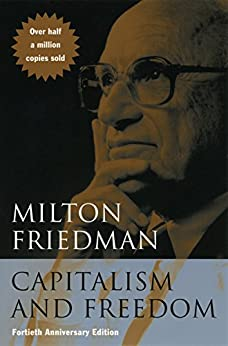 Capitalism and Freedom: Fortieth Anniversary Edition by [Milton Friedman]