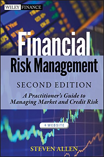 Financial Risk Management: A Practitioner's Guide to Managing Market and Credit Risk (Wiley Finance Editions)