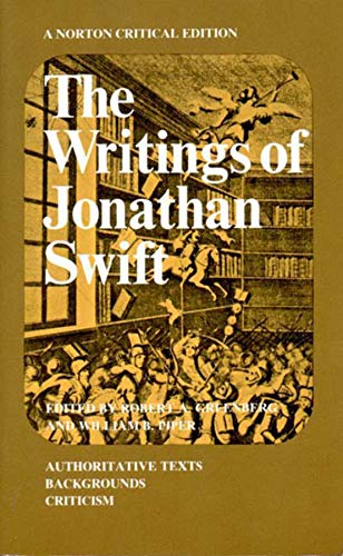 The Writings of Jonathan Swift: Authoritative Texts, Backgrounds, Criticism