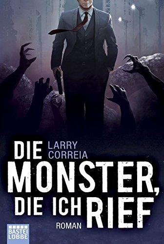 Die Monster, die ich rief: Roman (Monster Hunter, Band 1)