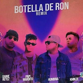 Botella De Ron (Remix) [feat. Kmikze, Daime Reyez & Papi Mardito]