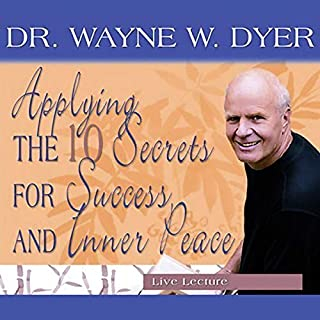 Applying the 10 Secrets for Success and Inner Peace                   Written by:                                                                                                                                 Dr. Wayne W. Dyer                               Narrated by:                                                                                                                                 Wayne W. Dyer                      Length: 9 hrs and 10 mins     3 ratings     Overall 4.7