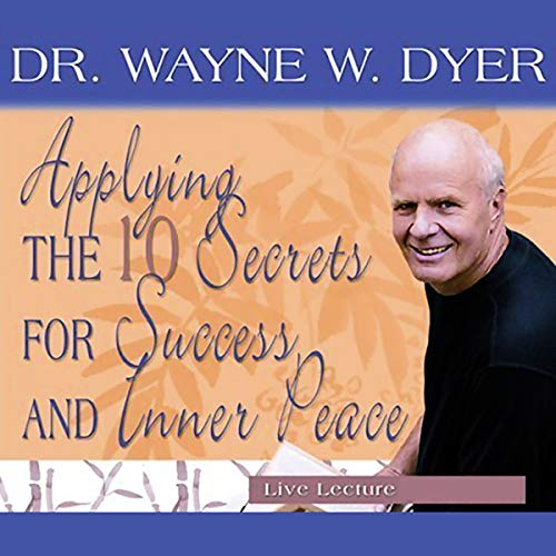 Couverture de Applying the 10 Secrets for Success and Inner Peace