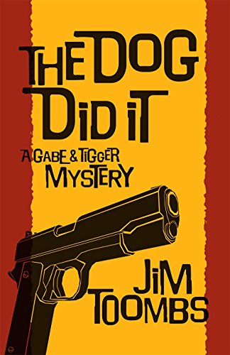 The Dog Did It (Gabe and Tigger Mystery Book 1) (English Edition)