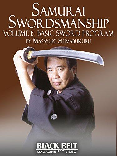 Samurai Swordsmanship Vol. 1: Basic Sword Program by Masayuki Shimabukuro