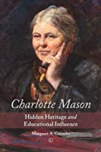 Charlotte Mason: Hidden Heritage and Educational Influence (English Edition)